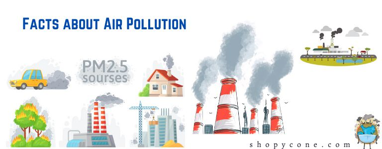 Facts of air pollution_shopycone